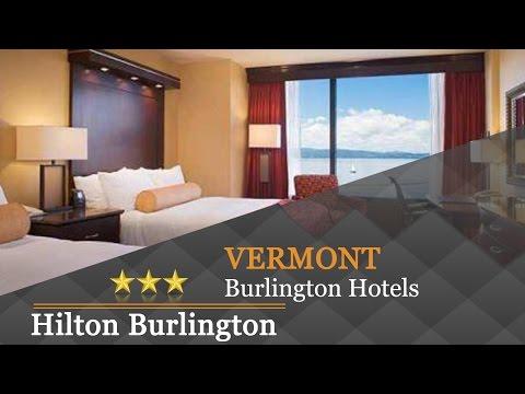 Hilton Burlington - Burlington Hotels, Vermont
