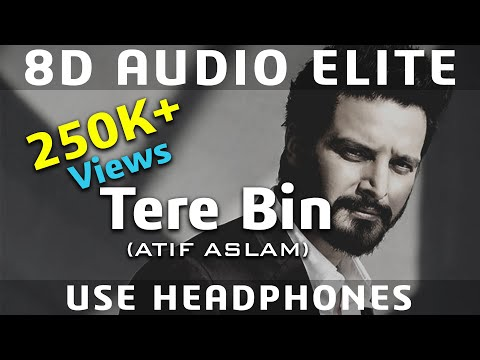 8D AUDIO | Tere Bin - Atif Aslam & Mithoon | Bas Ek Pal |