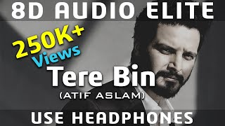8D AUDIO | Tere Bin Atif Aslam & Mithoon | Bas Ek Pal |