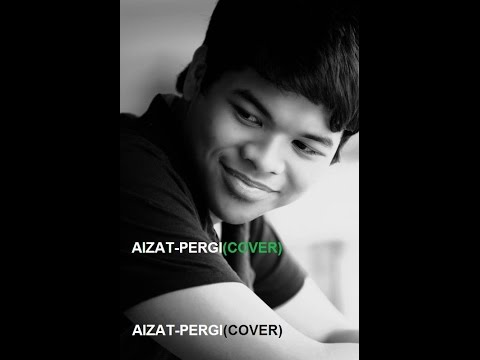 Aizat-pergi(covered by Luqman with lyrics)