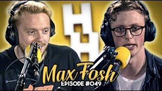 MAX FOSH | From Posh Kid to YouTube Viral Madness | JHHP #49