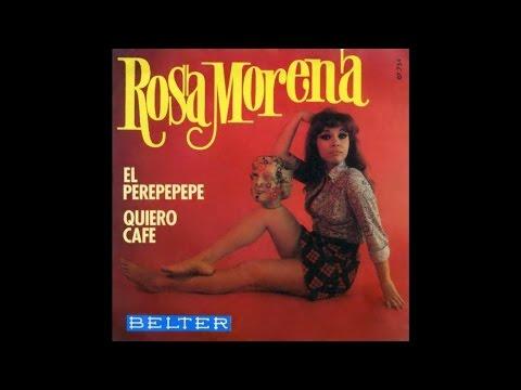 Rosa Morena - El Perepepepe