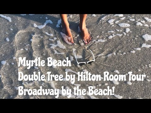 Myrtle Beach / Double Tree by Hilton Room Tour /Broadway by the Beach Vlog