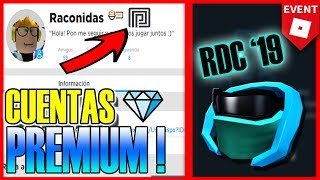 THEY ARE!! ROBLOX PREMIUM ACCOUNTS!! 💎( Roblox 2019 RDC Event)