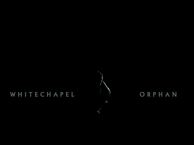 Whitechapel - Orphan (OFFICIAL VIDEO)
