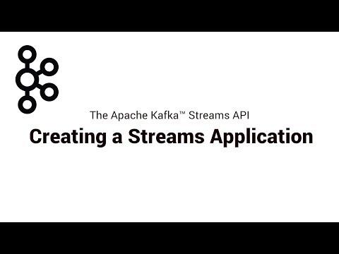 2. Creating A Streams Application | Apache Kafka® Streams API