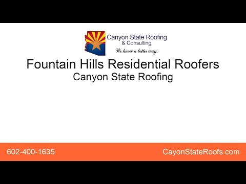 Fountain Hills Residential Roofers   Canyon State Roofing