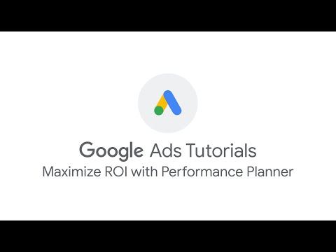 Google Ads Tutorials: Maximize ROI with Performance Planner