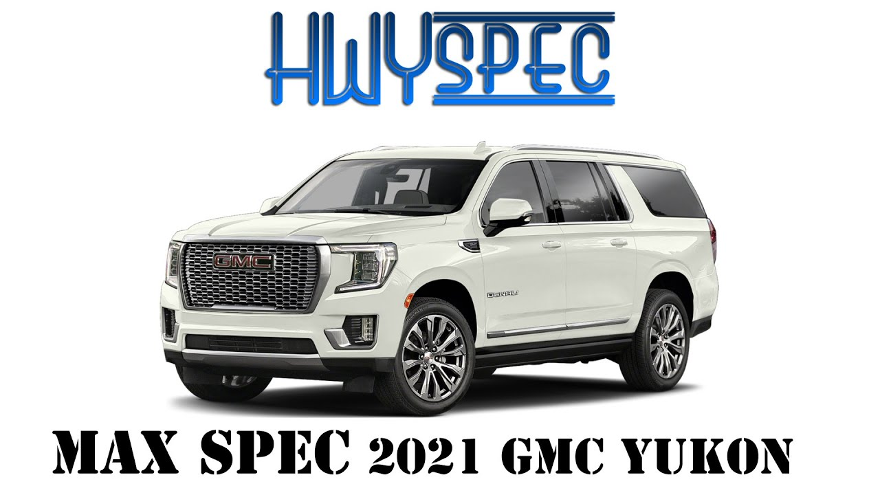 how much for a 2021 gmc yukon?!? max spec! - youtube