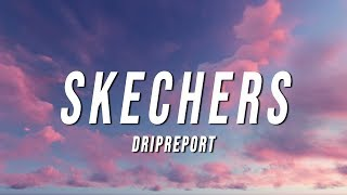 DripReport - Skechers (Lyrics)