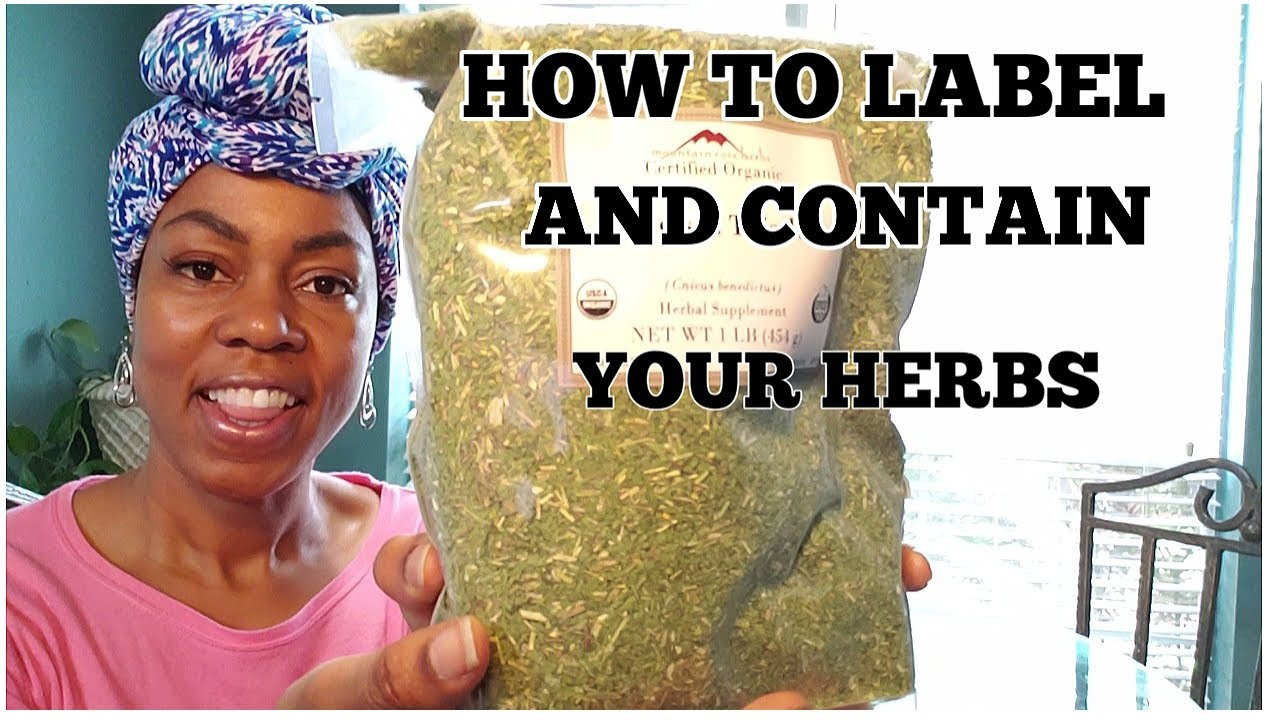 HOW TO LABEL AND CONTAIN YOUR HERBS????