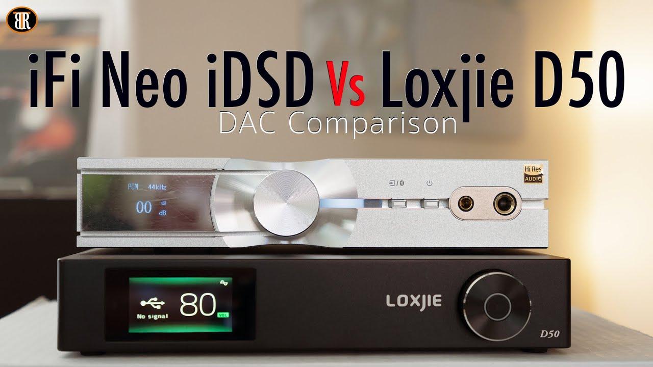 iFi Neo IDSD Vs Loxjie D50 DAC Comparison