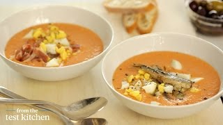 Chilled Spanish-style Tomato Soup - From The Test Kitchen
