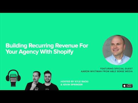 Bulding Recurring Revenue For Your Agency With Shopify - ADB-044