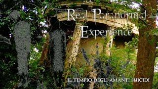 Real Paranormal Experience - Il tempio degli amanti suicidi