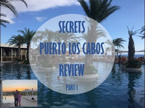 Secrets Puerto Los Cabos Review   PART 1