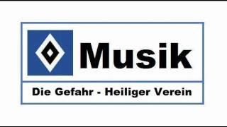 HSV Musik : # 44 » Die Gefahr - Heiliger Verein «