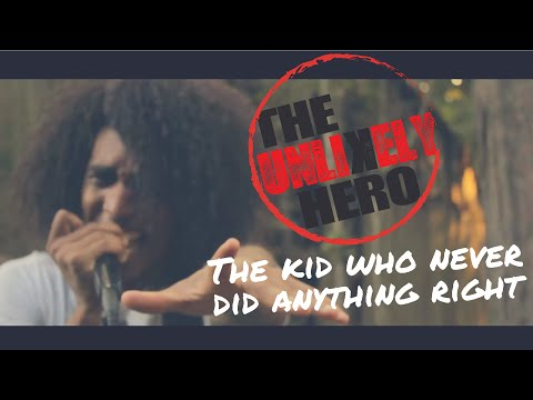 The Unlikely Hero - The Kid Who Never Did Anything right (Official Music Video)