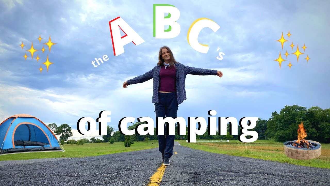 the ABCs of Camping (pre-covid fun!)