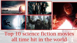 Top 10 science fiction movies all time hit in the world