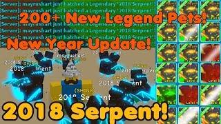 Update! New Year Egg! 2018 Serpent! 200+ New Legendary Pets! - Bubble Gum Simulator