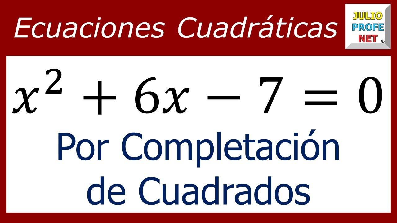 ECUACIONES CUADRÁTICAS POR COMPLETACIÓN DE CUADRADOS - Ejercicio 1 ...