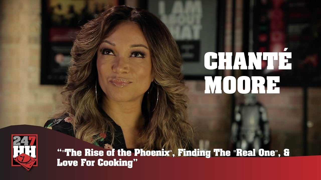 Chante Moore The Rise Of The Phoenix Finding The Real One Love For Cooking 247hh Exclusive Youtube