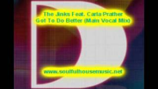 The Jinks Feat Carla Prather Got To Do Better (Main Vocal Mix)