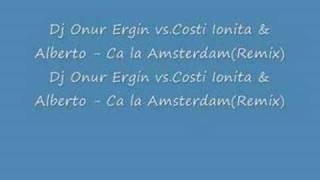 Dj Onur Ergin vs.Costi Ionita & Alberto - Ca la Amsterdam(Re