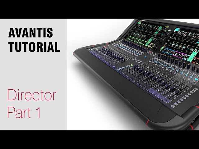 Avantis Tutorial - Director Software Part 1