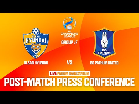 LIVE Post-match Press Conference ACL2021 Group F between ULSAN HYUNDAI FC vs BG PATHUM UNITED