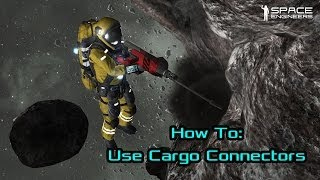 How To: Use the Connectors - Space Engineers