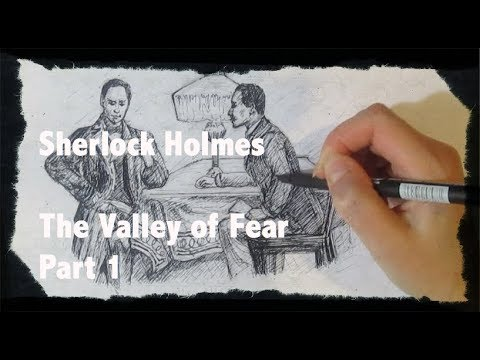 Sherlock Holmes: The Valley of Fear, part1 (sketch+narration)