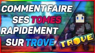 - COMMENT FAIRE SES TOMES EN 1 MIN SUR TROVE !!