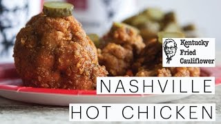 Will it Vegan? - KFC Nashville Hot Chicken Recipe using Cauliflower - SECRET KFC SPICES REVEALED!