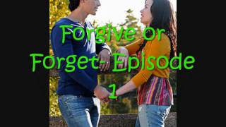 Forgive or Forget Episode 1