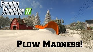 FS17 Mod Spotlight - EP. 13: Plow Madness!