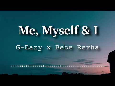 G-Eazy X Bebe Rexha - Me, Myself & I (Lyrics Video)