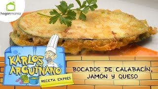 Karlos Arguiñano Receta De Bocados De Calabacín Jamón Y Queso Youtube