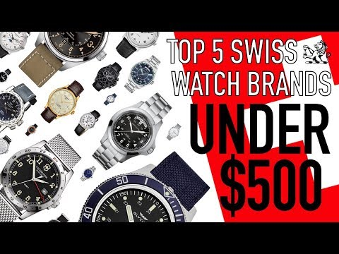 Top 5 Swiss Made Watch Brands From $100 To Under $500 -  The