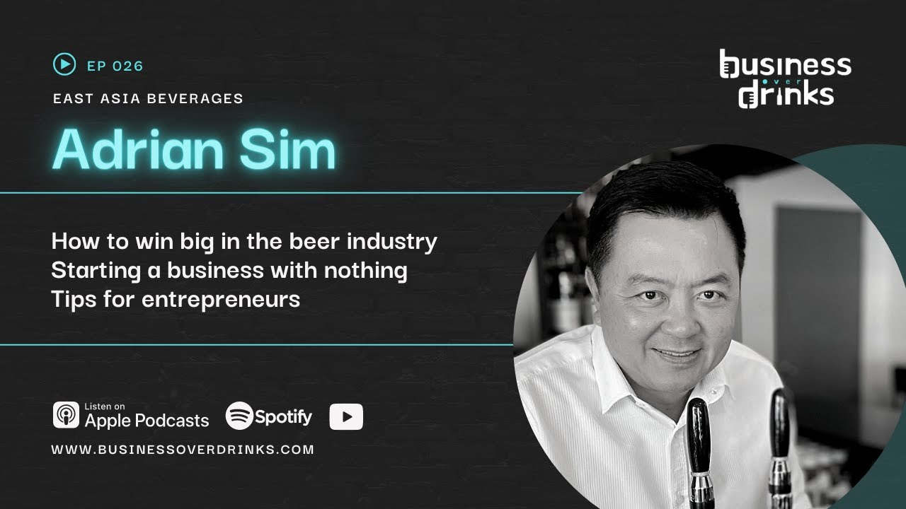 """Adrian Sim of East Asia Beverages - How to Dominate the Beer Market, """"Four Hours to Chicken Rice"""""""
