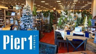 PIER 1 IMPORTS FURNITURE CHRISTMAS 2019 HOME DECOR - SHOP WITH ME SHOPPING STORE WALK THROUGH 4K