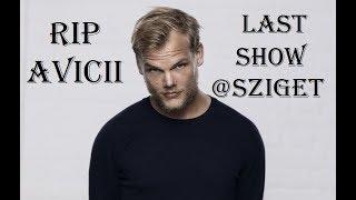 RIP Avicii - The last show at Sziget Festival
