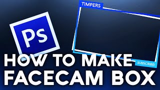 How To Make A Facecam Box on Photoshop- Tutorial