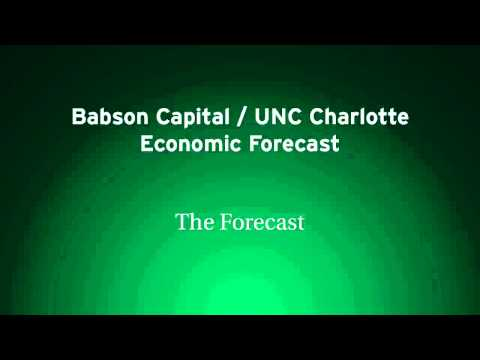 Babson Capital - UNC Charlotte Economic Forecast - Current Economy and Forecast