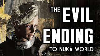 The Evil Ending to Nuka World Why It s Evil