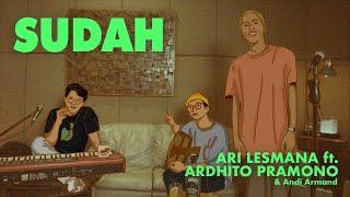 Ari Lesmana X Ardhito Pramono - Sudah