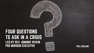 Four Questions to ask in a Crisis