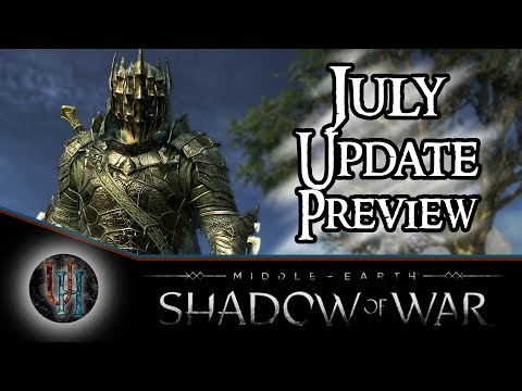 Middle-Earth: Shadow of War - July 17th Update Preview | Shadow Wars, New Gear and more!