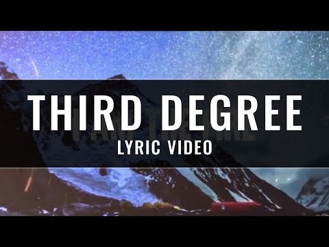 Third Degree Lyric Video